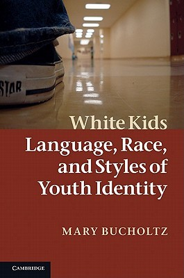 Language and White Youth Culture Mary Bucholtz