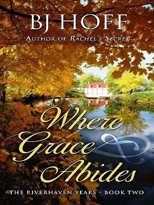 Where Grace Abides B.J. Hoff