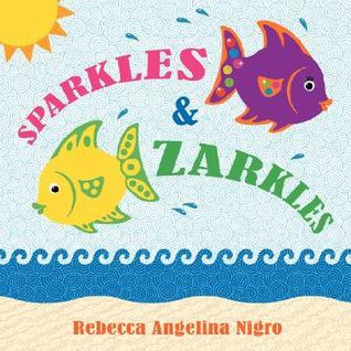 Sparkles and Zarkles  by  Rebecca Angelina Nigro