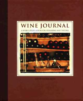 Wine Journal: A Wine Lovers Album for Cellaring and Tasting Gerald Asher