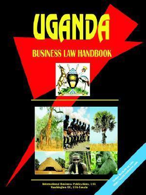 Uganda Business Law Handbook  by  USA International Business Publications