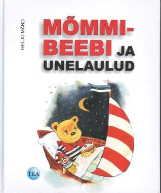 Mõmmi-Beebi ja unelaulud  by  Heljo Mänd