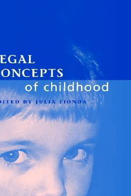 Legal Concepts of Childhood Julia Fionda