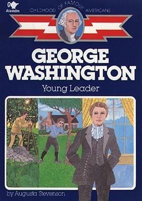 Abraham Lincoln George Washington Augusta Stevenson