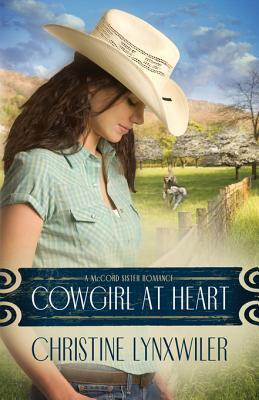 A Cowgirl at Heart Christine Lynxwiler