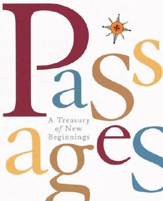 Passages: A Treasury Of New Beginnings Running Press