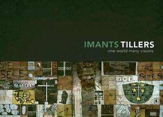 Imants Tillers: One World Many Visions  by  Deborah Hart