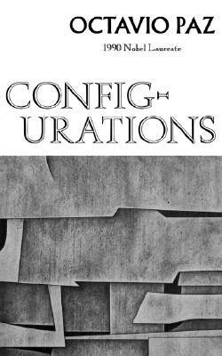 Configurations: Poetry  by  Octavio Paz