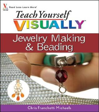 Wire Jewelry: Visual Quick Tips  by  Chris Franchetti Michaels