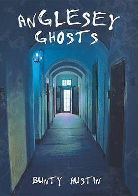 Anglesey Ghosts Bunty Austin
