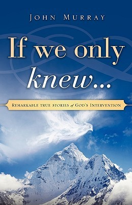 If We Only Knew..  by  John Murray