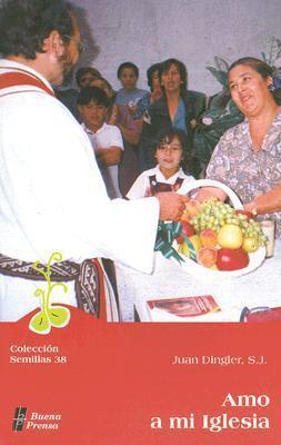 Amo A Mi Iglesia: I Love My Church Juan Dingler