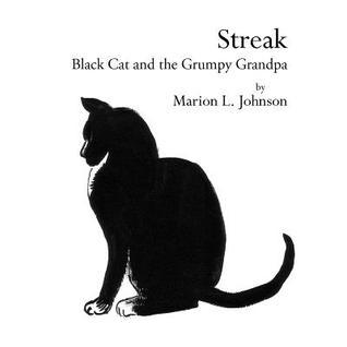 Streak: Black Cat and the Grumpy Grandpa Marion L. Johnson