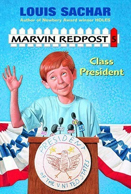 Marvin Redpost: Class President  by  Louis Sachar