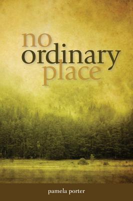 No Ordinary Place Pamela Porter