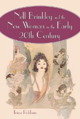 Nell Brinkley and the New Woman in the Early 20th Century  by  Trina Robbins
