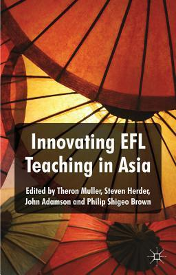 Innovating EFL Teaching in Asia Theron Muller