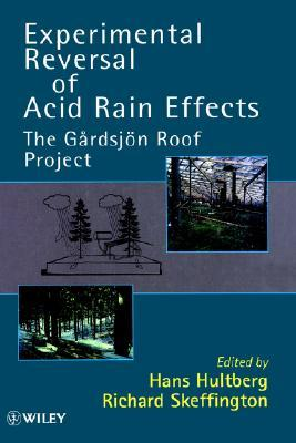 Experimental Reversal of Acid Rain Effects: The Grdsjon Roof Project  by  Hans Hultberg