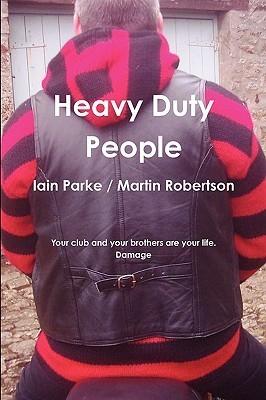 Heavy Duty People (Brethren Trilogy #1)  by  Iain Parke