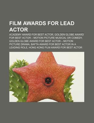 Film Awards for Lead Actor: Academy Award for Best Actor, Golden Globe Award for Best Actor - Motion Picture Musical or Comedy Source Wikipedia