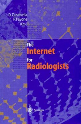 The Internet for Radiologists  by  D. Caramella