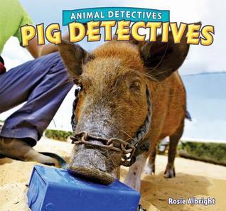 Pig Detectives Rosie Albright