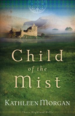 Child of the Mist Kathleen  Morgan