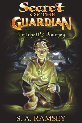 Secret of the Guardian Fritchetts Journey  by  S. A. Ramsey