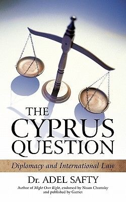 The Cyprus Question: Diplomacy and International Law  by  Adel Safty