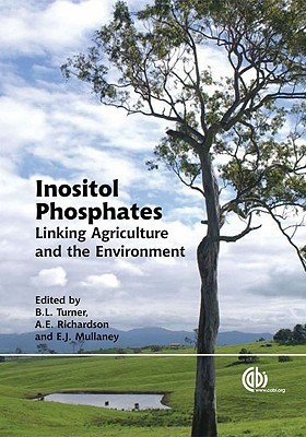 Inositol Phosphates: Linking Agriculture and the Environment  by  Benjamin L. Turner