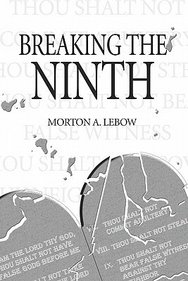 Breaking the Ninth  by  Morton A. Lebow