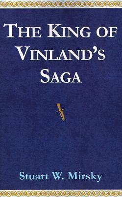 The King of Vinlands Saga  by  Stuart Mirsky