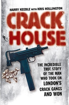 Crack House  by  Harry Keeble