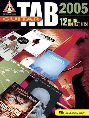 Guitar Tab 2005: 12 of the Hottest Hits!  by  Hal Leonard Publishing Company