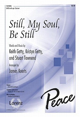 Still, My Soul, Be Still  by  James Koerts