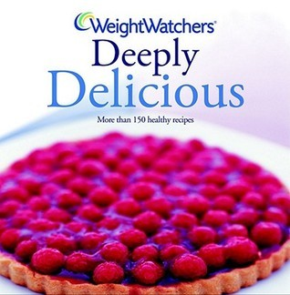 Weight Watchers Deeply Delicious #2 Cathi Hanauer