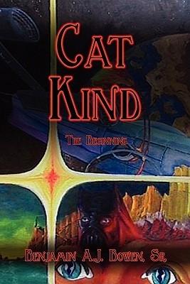 Cat Kind: The Beginning  by  Benjamin A.J. Bowen Sr.