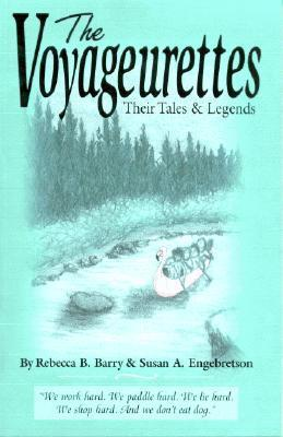 Voyageurettes  by  Rebecca B. Barry