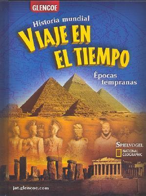 Viaje en el Tiempo: Historia Mundial: Epocas Tempranas Jackson J. Spielvogel