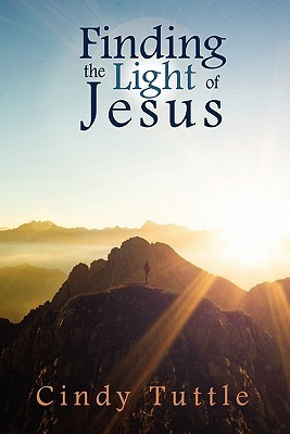 Finding the Light of Jesus  by  Cindy Tuttle