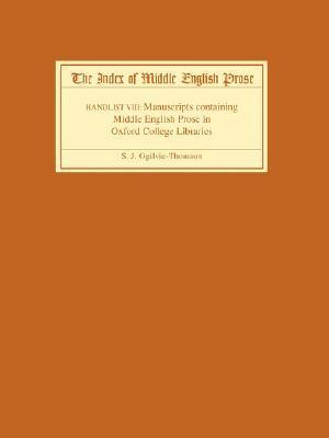 Manuscripts Containing Middle English Prose in Oxford College Libraries  by  S. Ogilvie-Thomson