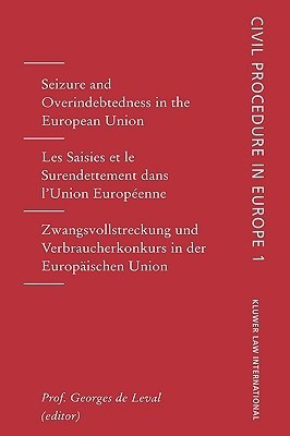 Seizures and Overindebtedness in the European Union (Civil Procedure in Europe, V. 1)  by  Georges Leval