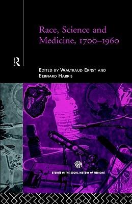 Race, Science and Medicine, 1700-1960 Bernard Harris