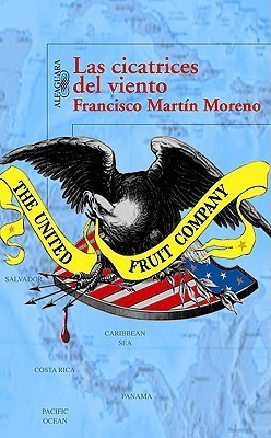 Las Cicatrices del Viento = The Scarring of the Wind  by  Francisco Martín Moreno