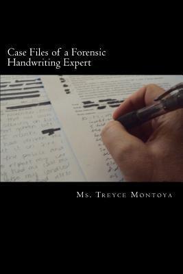 Case Files of a Forensic Handwriting Expert Treyce Montoya