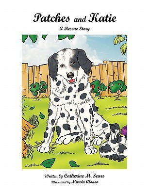 Patches and Katie: A Rescue Story Catherine M. Sears
