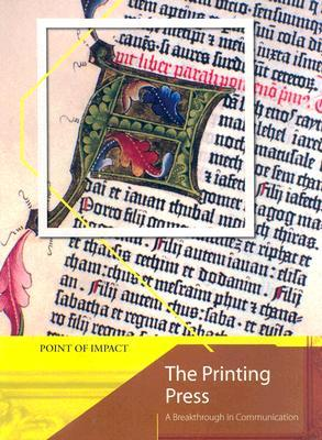 The Printing Press: A Breakthrough in Communication Richard Tames