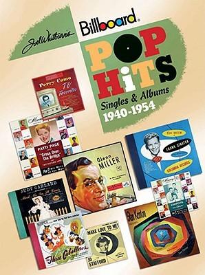 Billboard Pop Hits: Singles & Albums, 1940-1954  by  Joel Whitburn