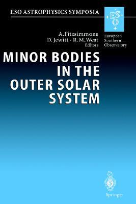 Minor Bodies In The Outer Solar System: Proceedings Of The Eso Workshop Held At Garching, Germany, 2 5 November 1998 A. Fitzsimmons