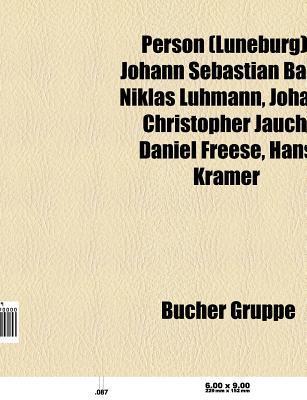 Person (L Neburg): Johann Sebastian Bach, Niklas Luhmann, Johann Christopher Jauch, Daniel Frese, Hans Kramer, Katrin Reemtsma Books LLC